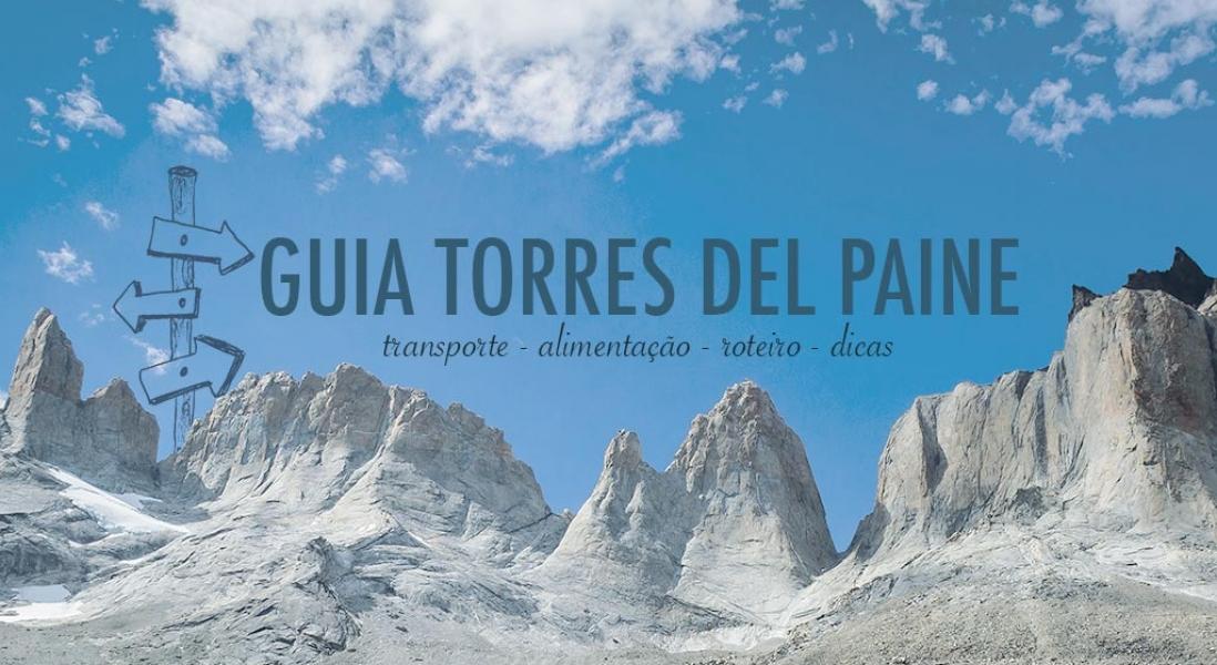 """Guia Torres del Paine – Circuito Paine Maciço ou """"O"""""""